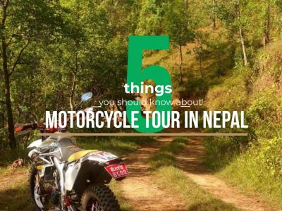 5 Things You Should Know about Motorcycle tour in Nepal